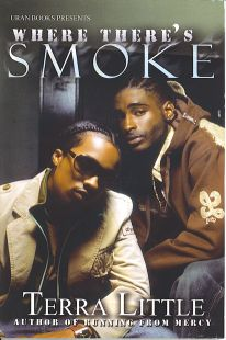 Where There's Smoke by Terra Little (JAN 2009)